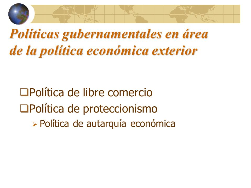 Políticas gubernamentales en área de la política económica exterior