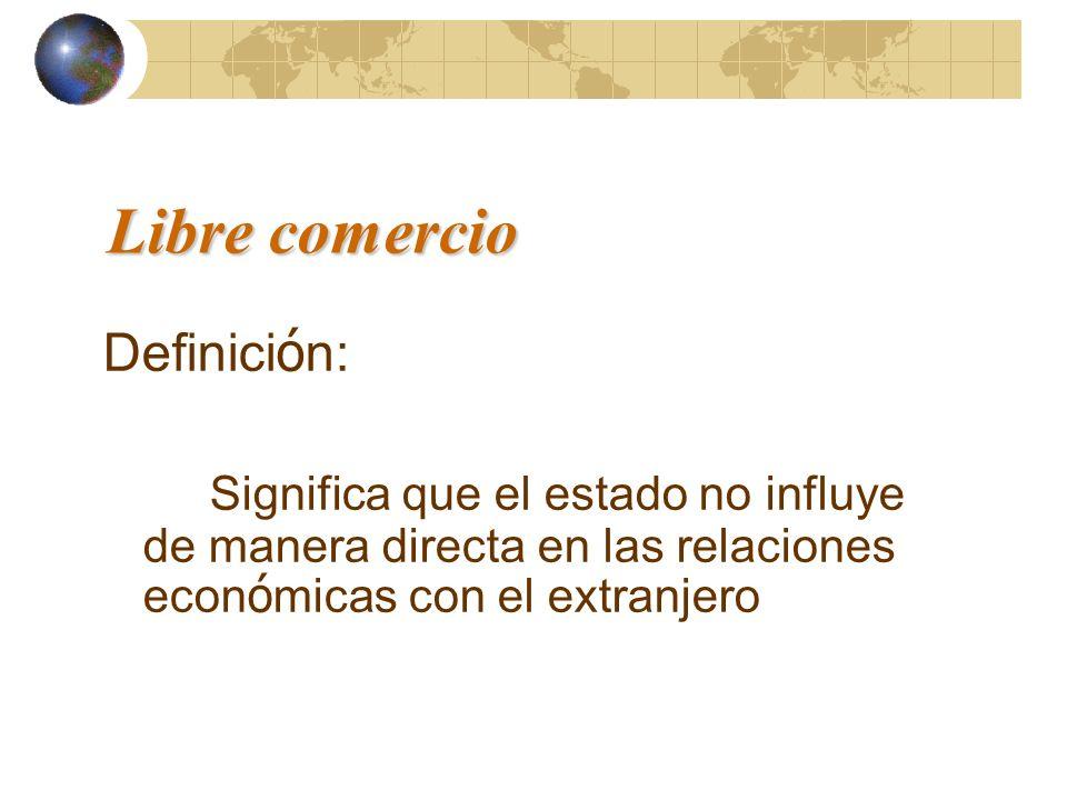 Libre comercio Definición: