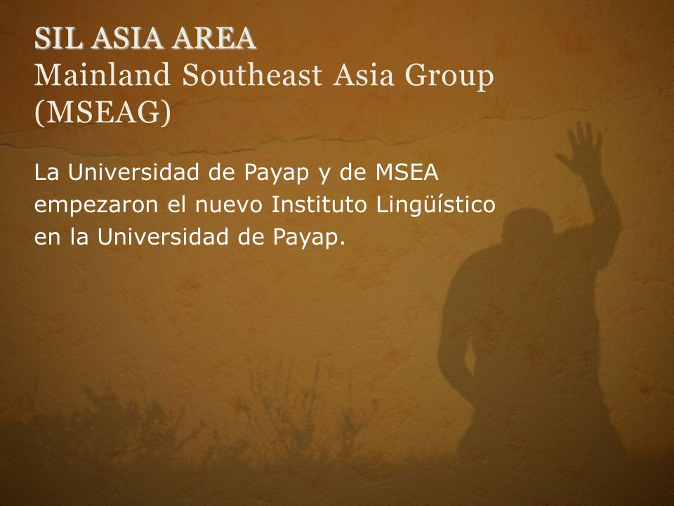 SIL ASIA AREA Mainland Southeast Asia Group (MSEAG)