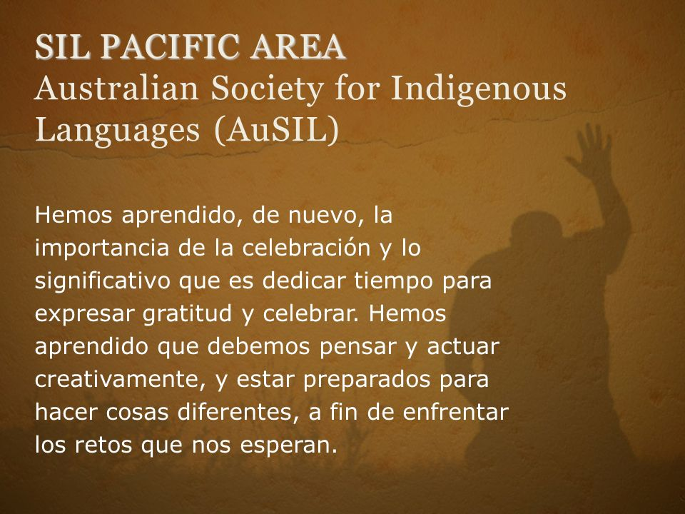 SIL PACIFIC AREA Australian Society for Indigenous Languages (AuSIL)