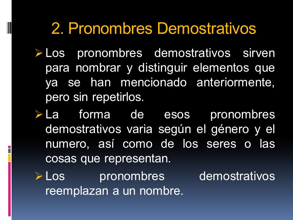 2. Pronombres Demostrativos