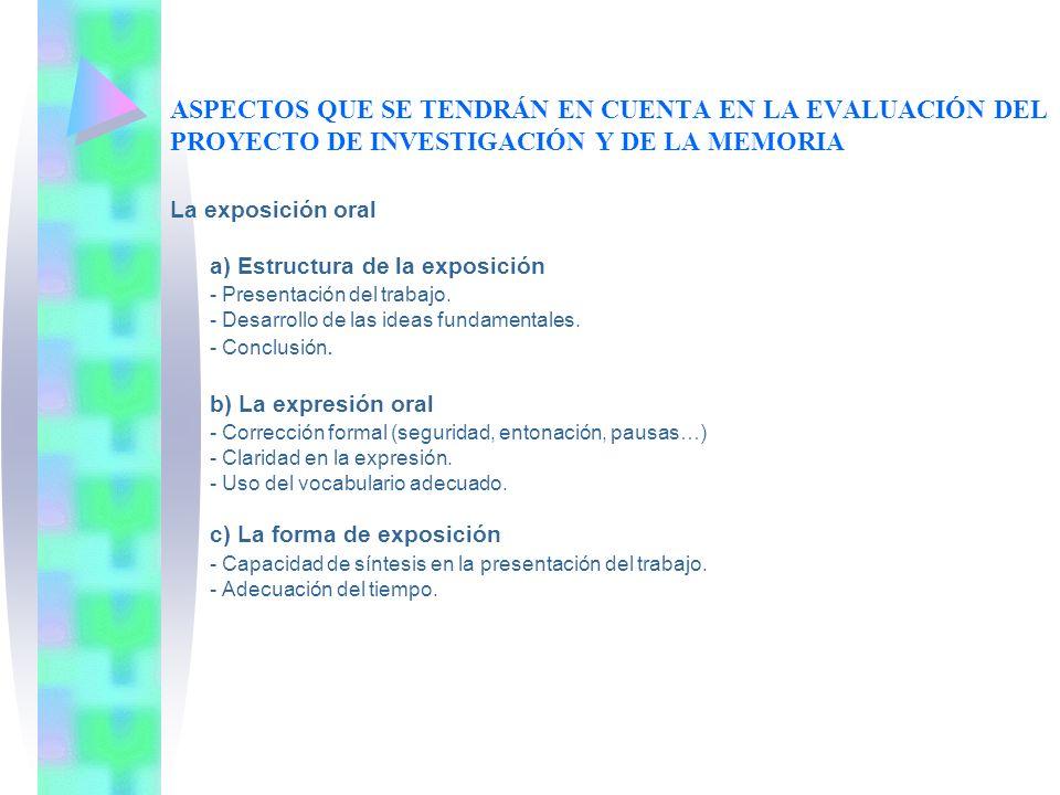 ASPECTOS QUE SE TENDRÁN EN CUENTA EN LA EVALUACIÓN DEL PROYECTO DE INVESTIGACIÓN Y DE LA MEMORIA