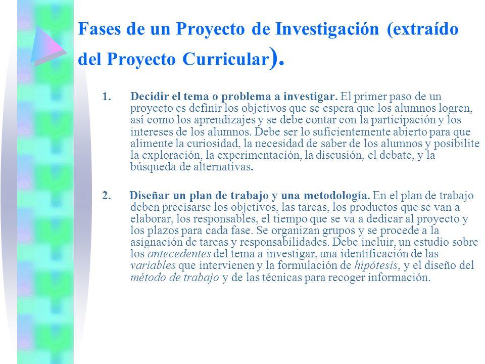 Fases de un Proyecto de Investigación (extraído del Proyecto Curricular).