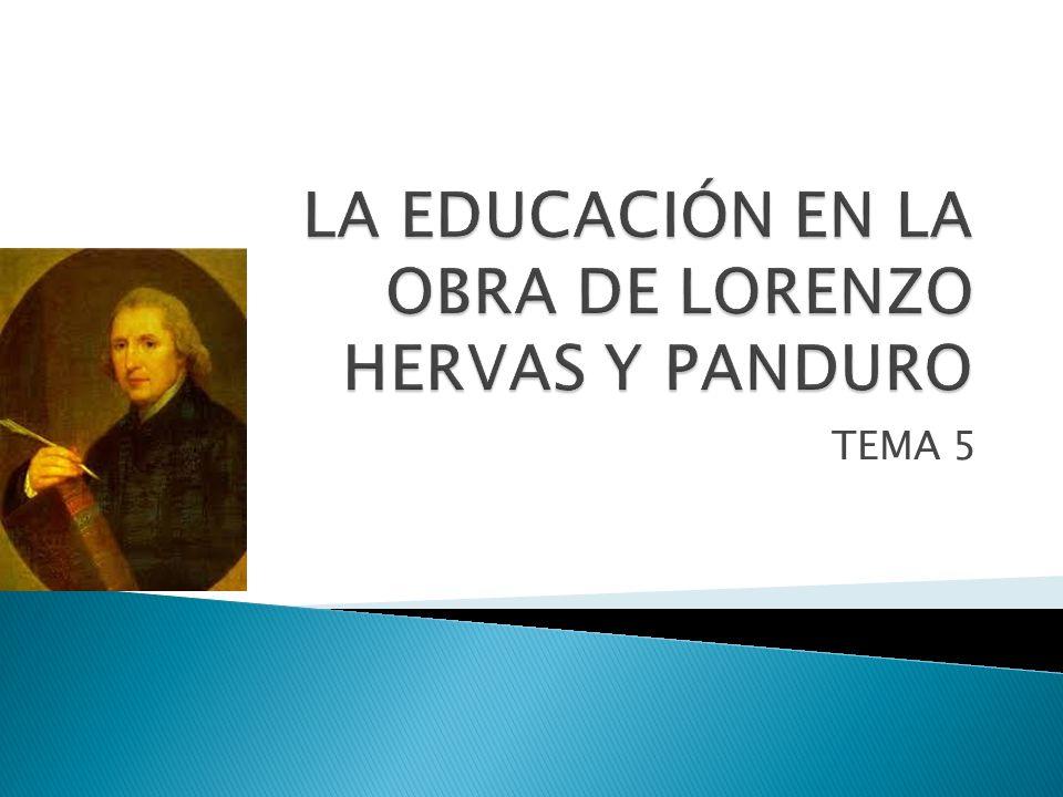 LA EDUCACIÓN EN LA OBRA DE LORENZO HERVAS Y PANDURO
