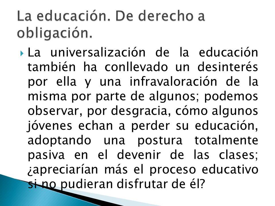 La educación. De derecho a obligación.