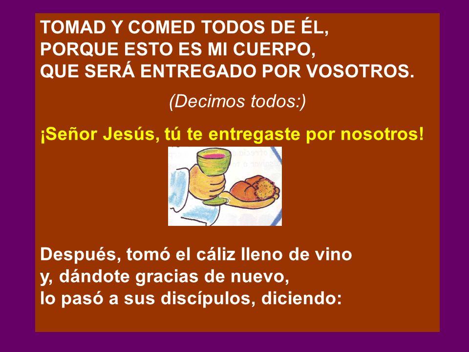 TOMAD Y COMED TODOS DE ÉL,