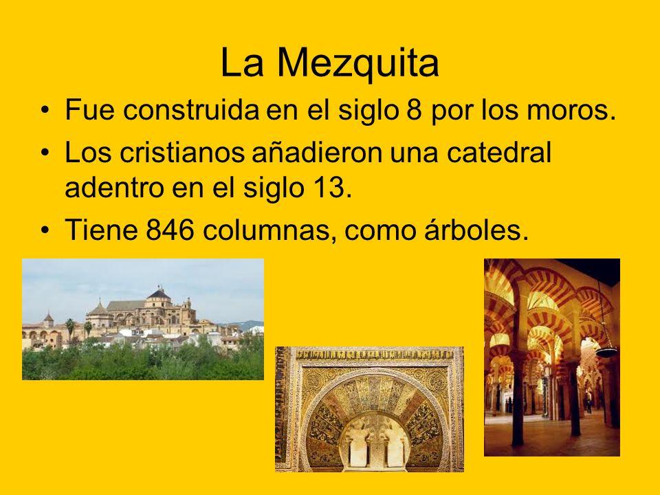 La Mezquita Fue construida en el siglo 8 por los moros.
