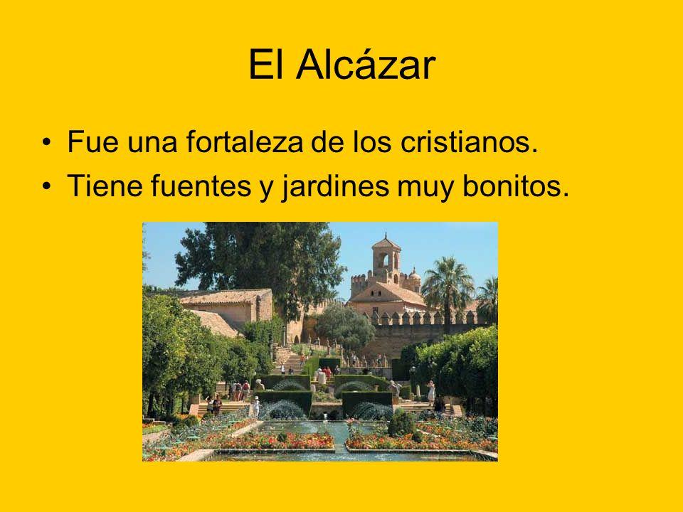 El Alcázar Fue una fortaleza de los cristianos.