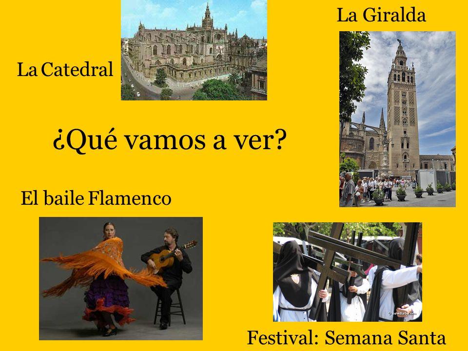 ¿Qué vamos a ver La Giralda La Catedral El baile Flamenco