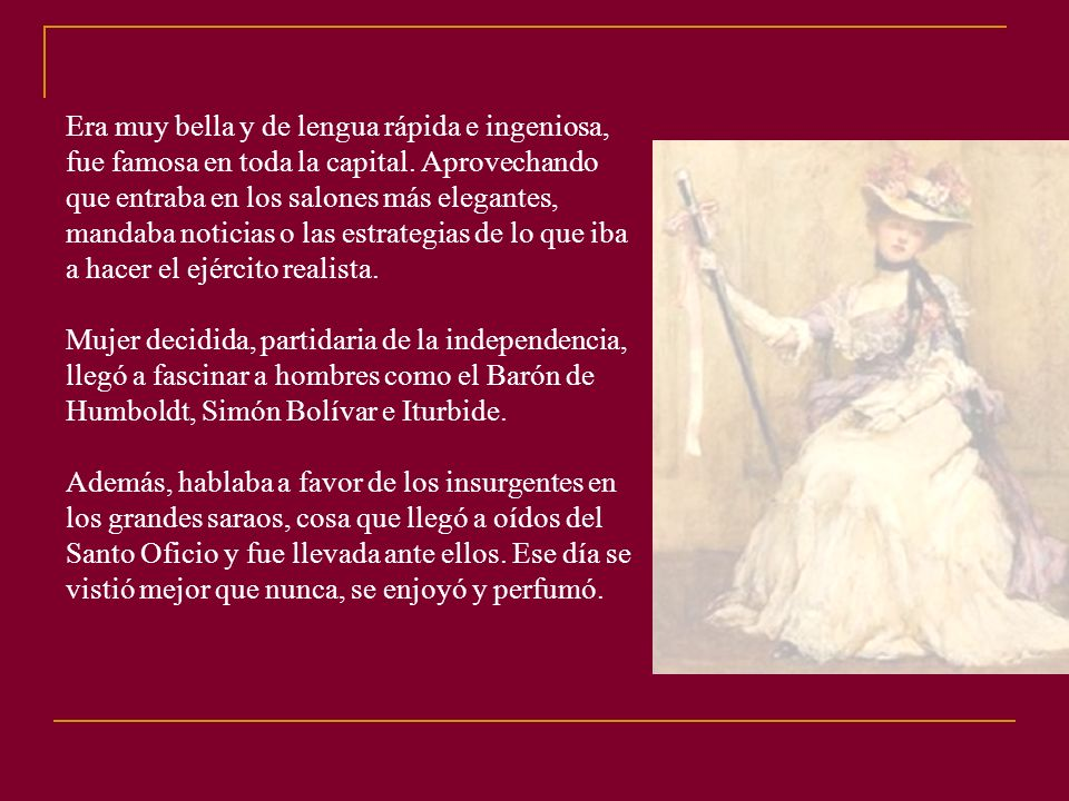 Era muy bella y de lengua rápida e ingeniosa, fue famosa en toda la capital.