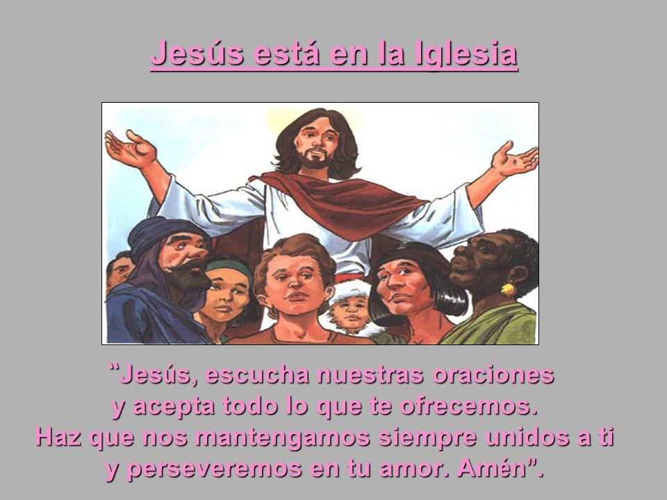 Jesús está en la Iglesia