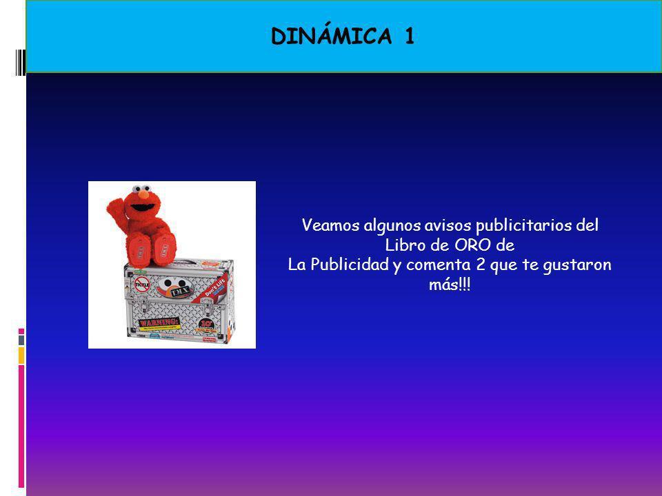 DINÁMICA 1 Veamos algunos avisos publicitarios del Libro de ORO de