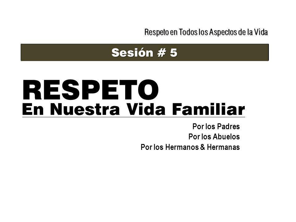 RESPETO En Nuestra Vida Familiar Sesión # 5