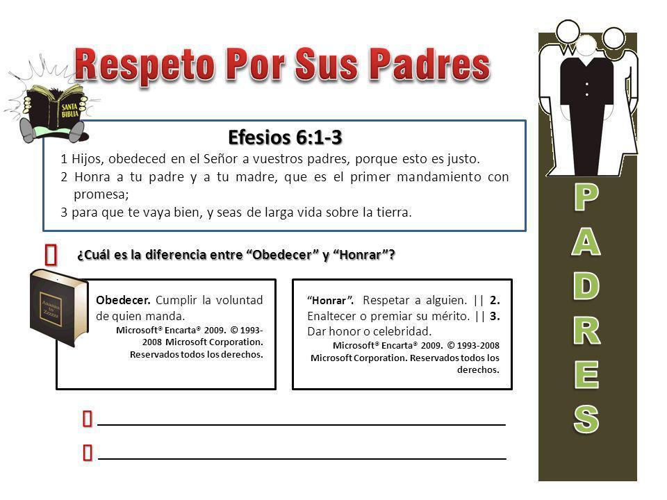 Respeto Por Sus Padres P A D R E S ´ Efesios 6:1-3 Ÿ