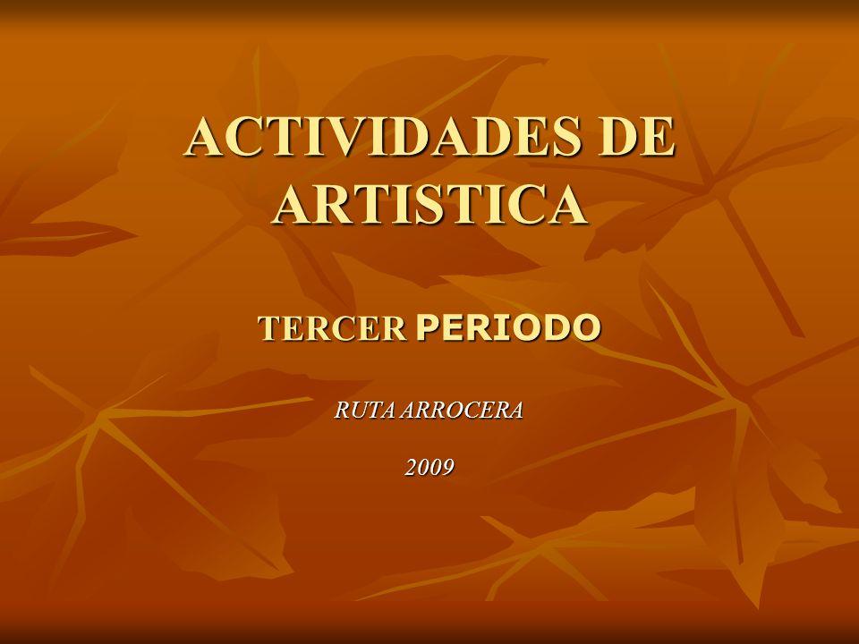 ACTIVIDADES DE ARTISTICA TERCER PERIODO