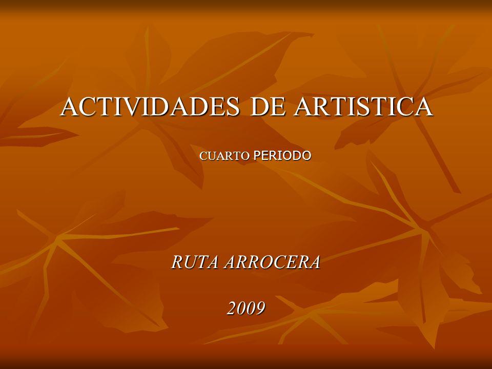 ACTIVIDADES DE ARTISTICA CUARTO PERIODO