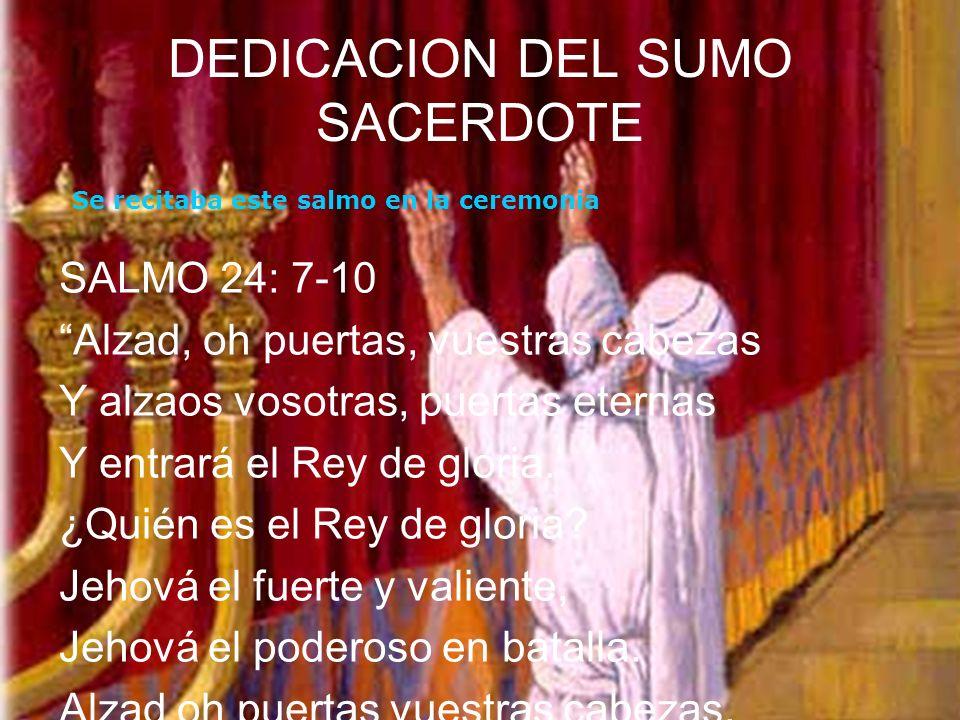 DEDICACION DEL SUMO SACERDOTE