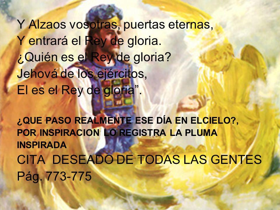 Y Alzaos vosotras, puertas eternas, Y entrará el Rey de gloria.