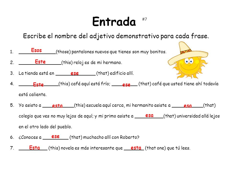 Escribe el nombre del adjetivo demonstrativo para cada frase.