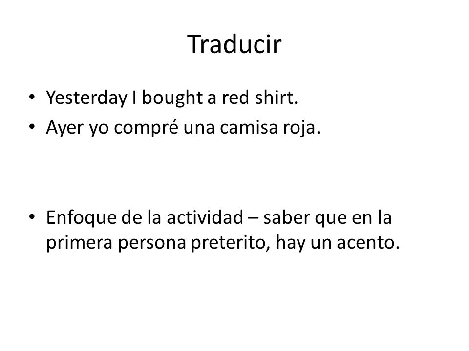 Traducir Yesterday I bought a red shirt.