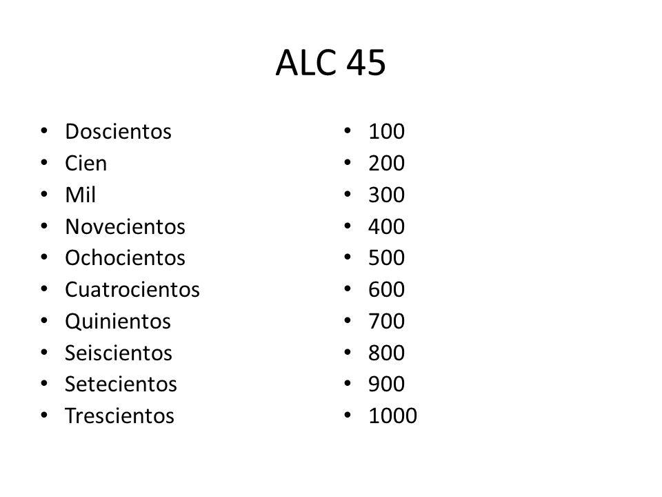 ALC 45 Doscientos Cien Mil Novecientos Ochocientos Cuatrocientos