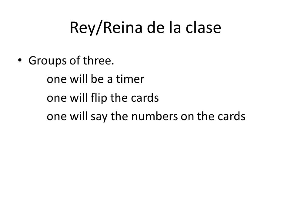 Rey/Reina de la clase Groups of three. one will be a timer