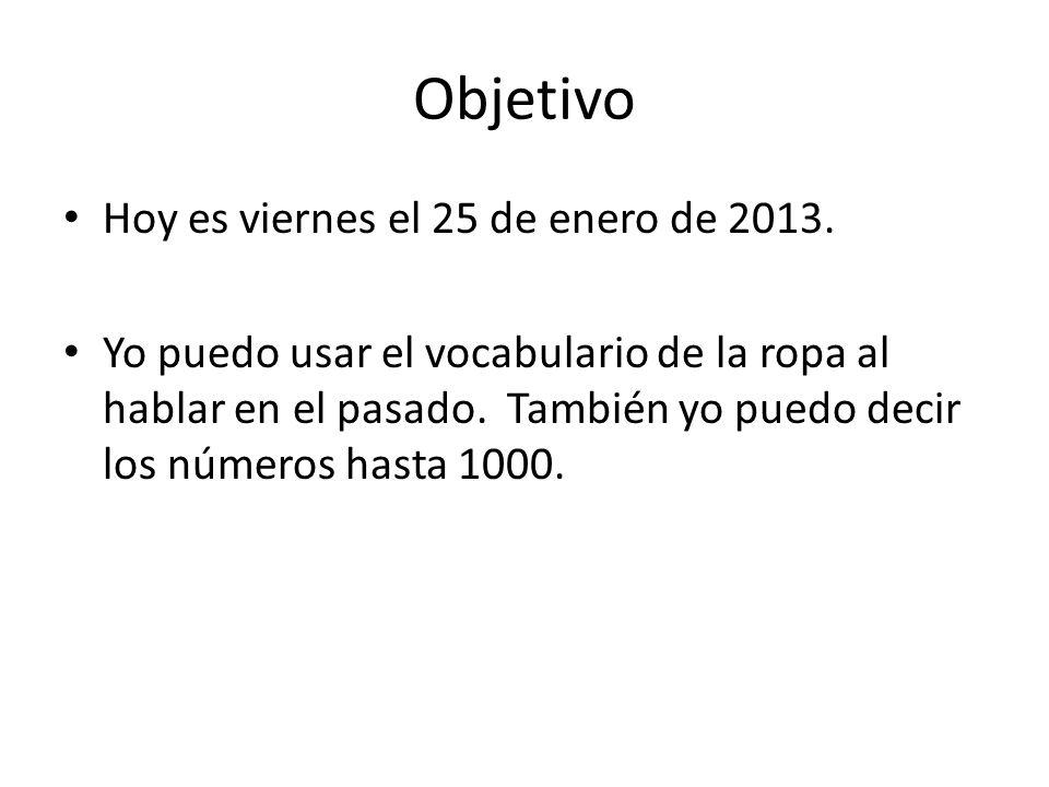 Objetivo Hoy es viernes el 25 de enero de 2013.
