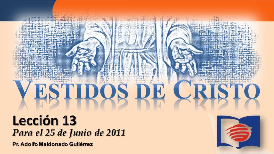 Vestidos de Cristo Lección 13 Para el 25 de Junio de 2011