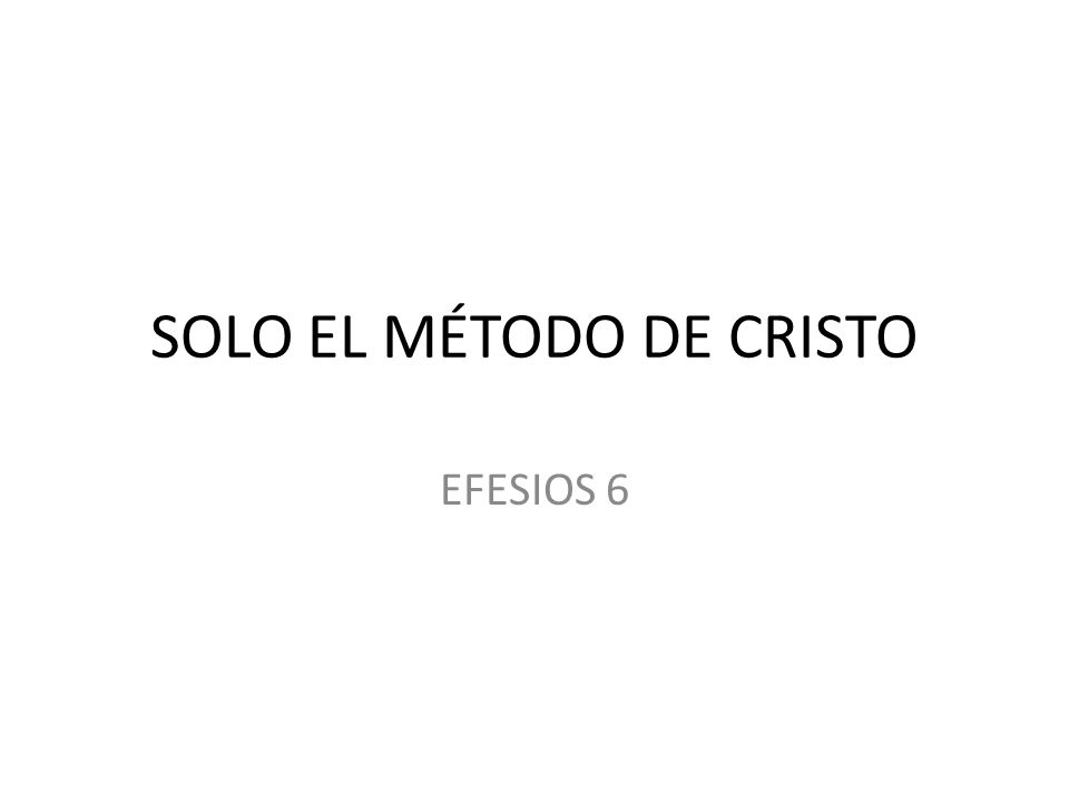 SOLO EL MÉTODO DE CRISTO