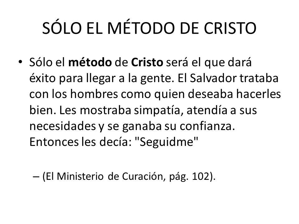 SÓLO EL MÉTODO DE CRISTO