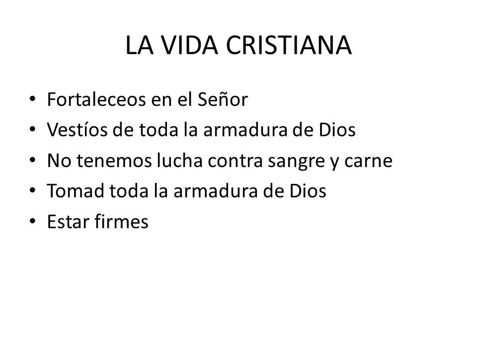 LA VIDA CRISTIANA Fortaleceos en el Señor