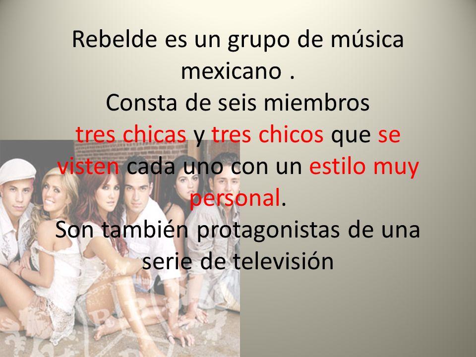Rebelde es un grupo de música mexicano