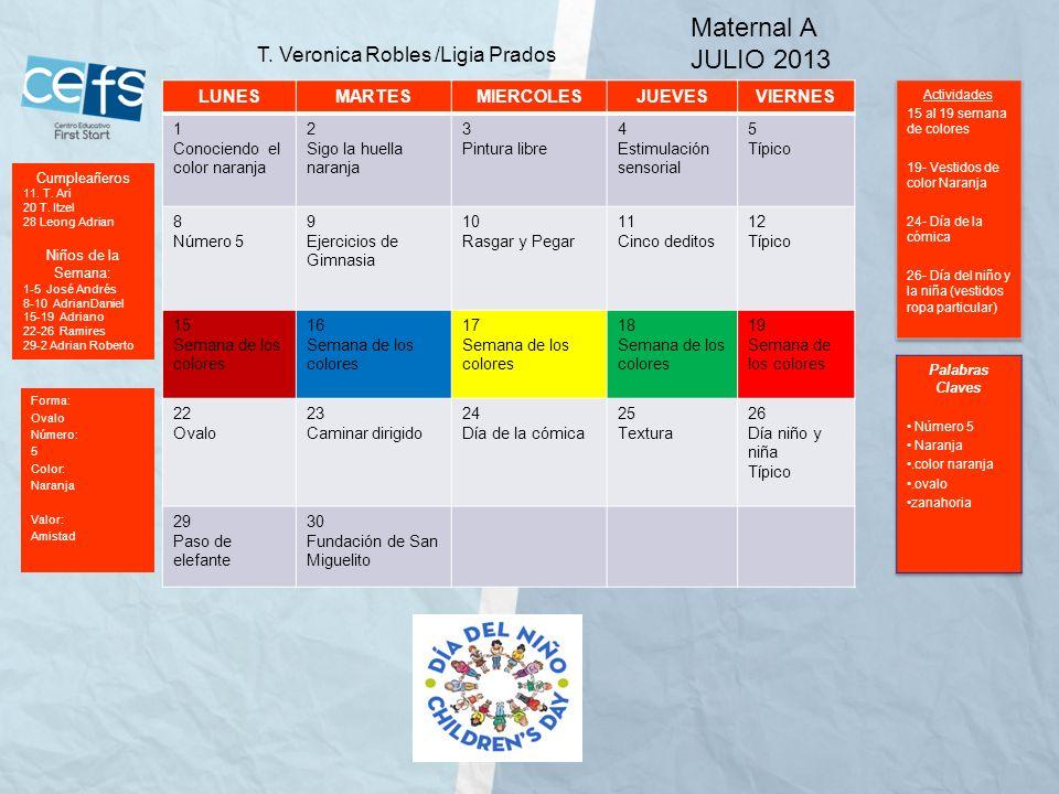 Maternal A JULIO 2013 T. Veronica Robles /Ligia Prados LUNES MARTES