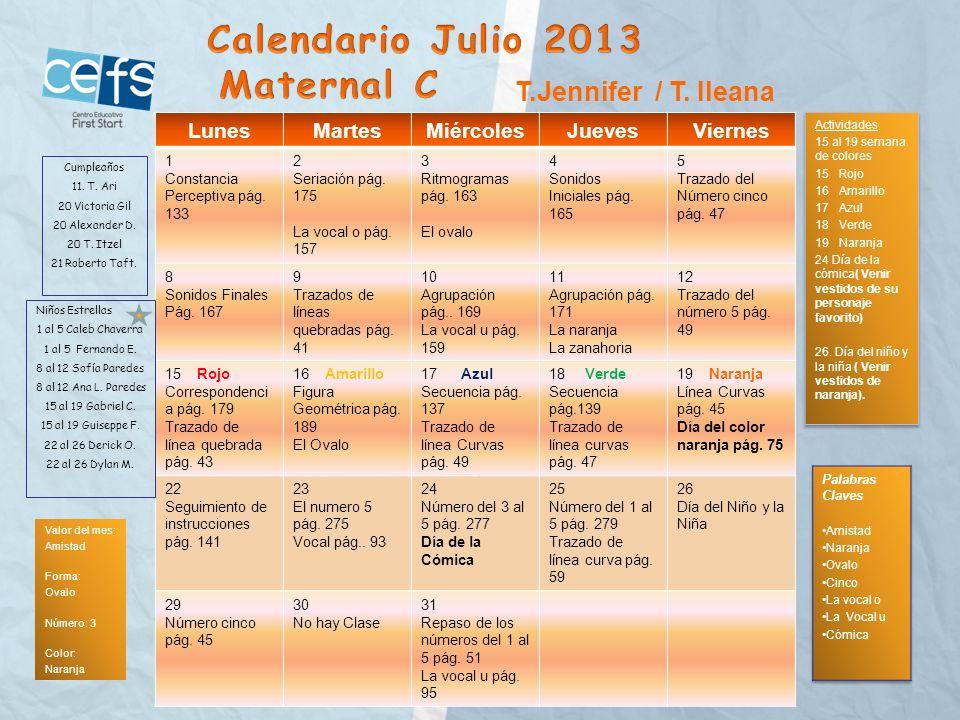 Calendario Julio 2013 Maternal C T.Jennifer / T. Ileana Lunes Martes