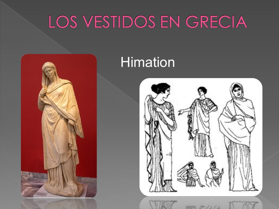 LOS VESTIDOS EN GRECIA Himation