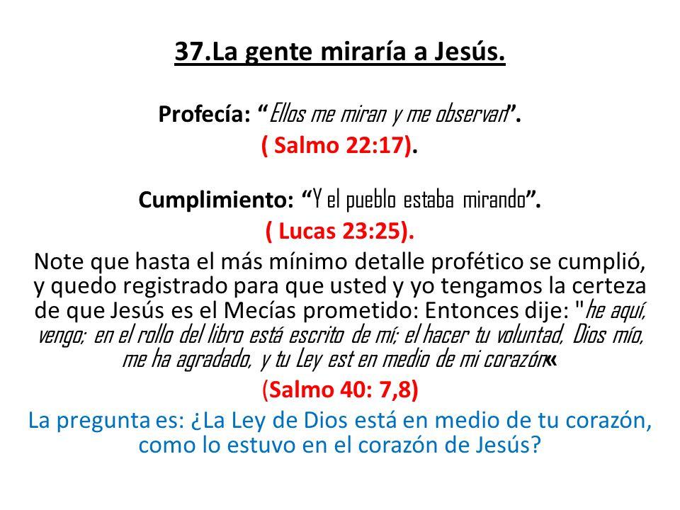 37.La gente miraría a Jesús.