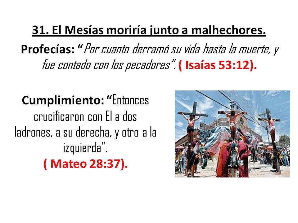 31. El Mesías moriría junto a malhechores