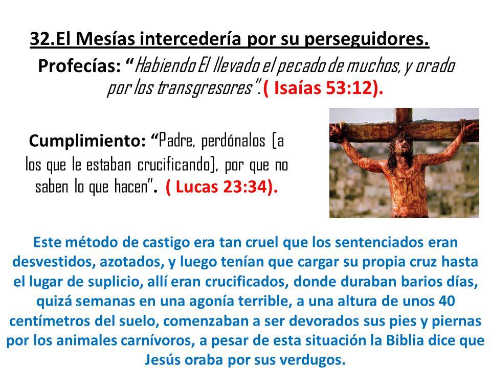 32. El Mesías intercedería por su perseguidores