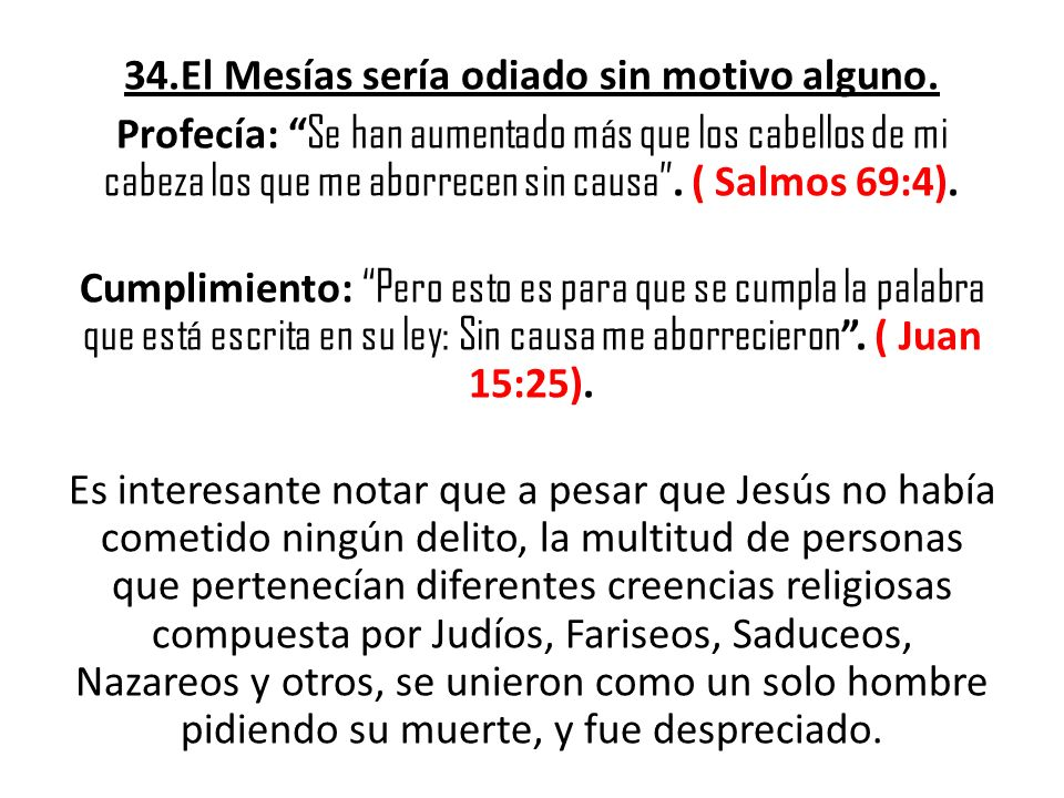 34.El Mesías sería odiado sin motivo alguno.