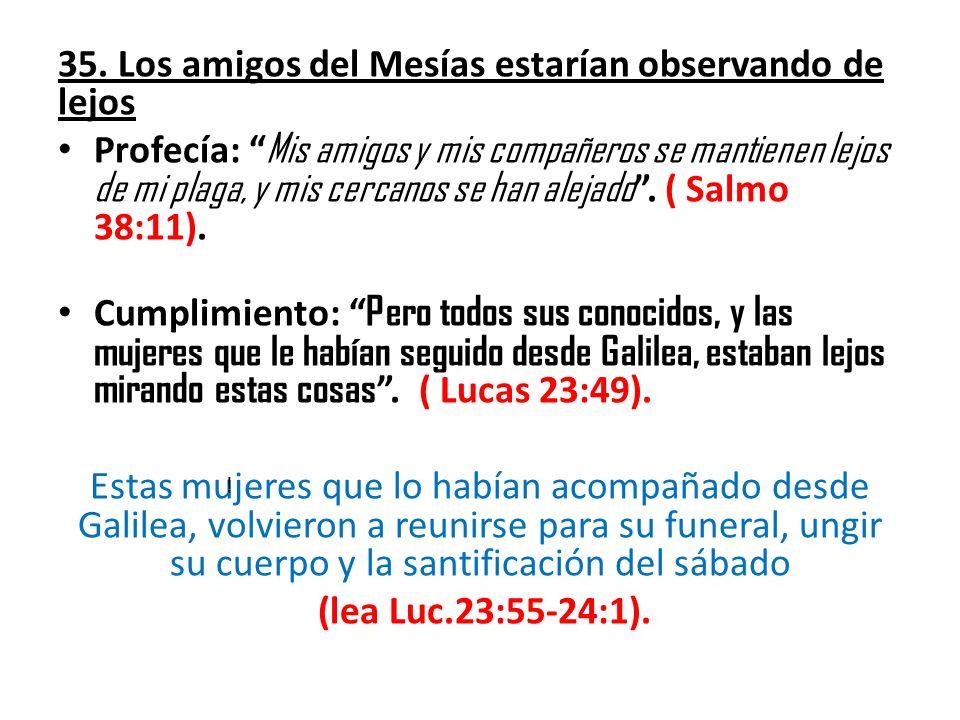 35. Los amigos del Mesías estarían observando de lejos