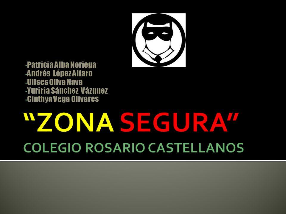 ZONA SEGURA COLEGIO ROSARIO CASTELLANOS