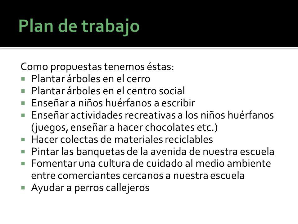 Plan de trabajo Como propuestas tenemos éstas: