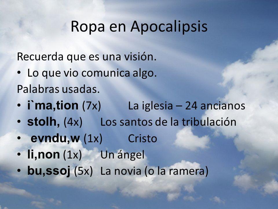 Ropa en Apocalipsis Recuerda que es una visión.