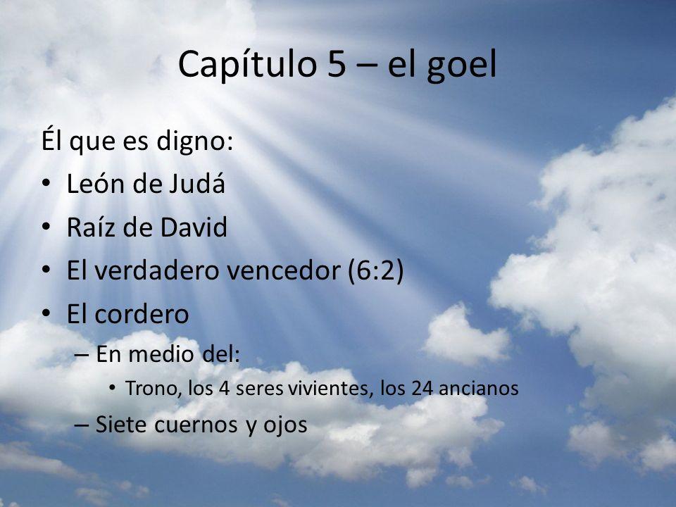 Capítulo 5 – el goel Él que es digno: León de Judá Raíz de David