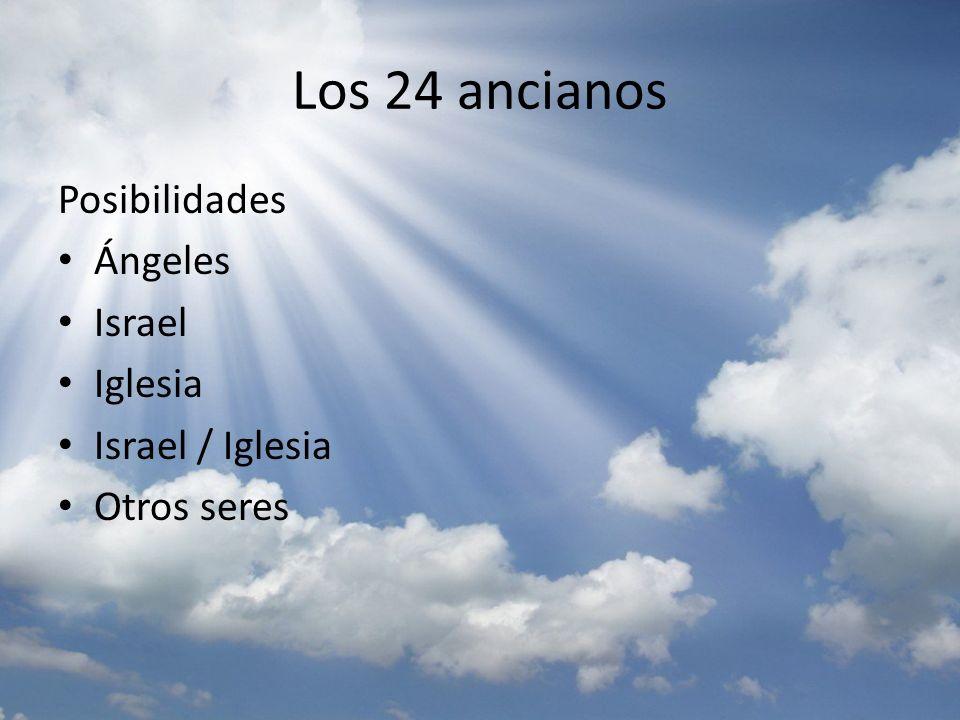 Los 24 ancianos Posibilidades Ángeles Israel Iglesia Israel / Iglesia
