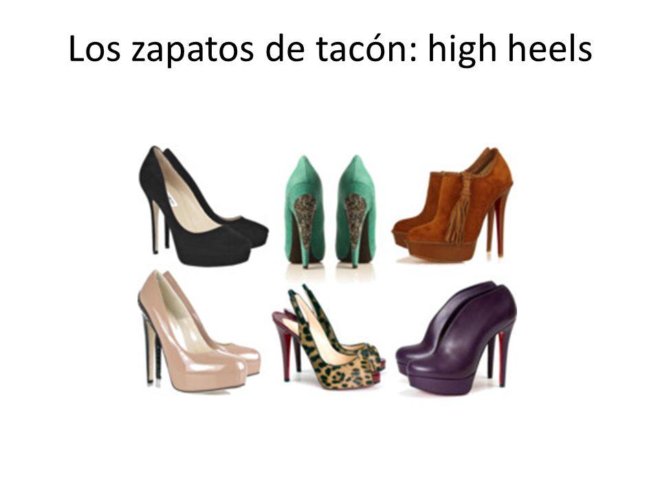 Los zapatos de tacón: high heels