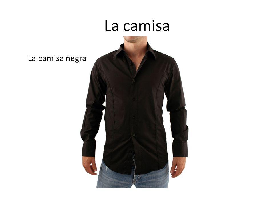 La camisa La camisa negra