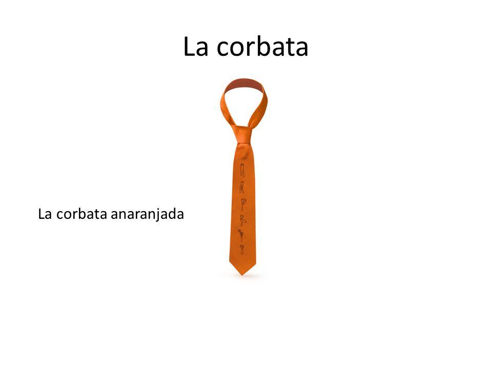 La corbata La corbata anaranjada