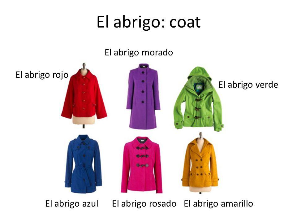 El abrigo: coat El abrigo morado El abrigo rojo El abrigo verde