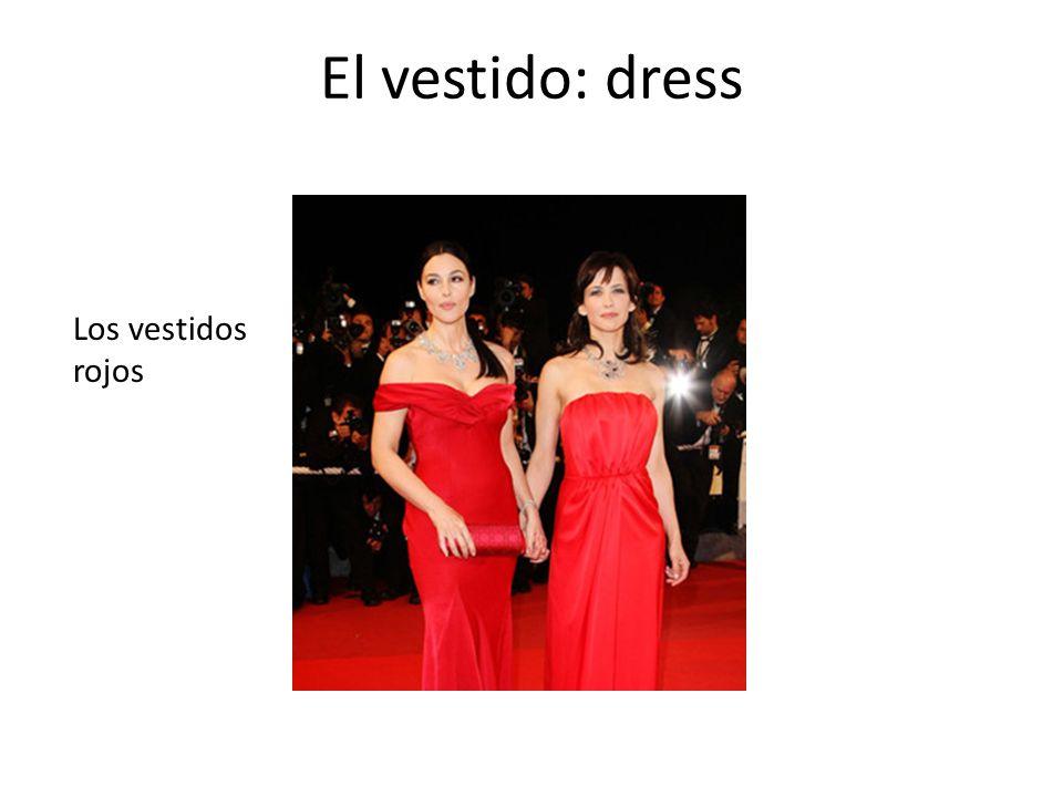 El vestido: dress Los vestidos rojos